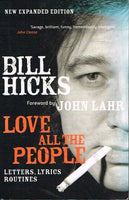 Love all the people Bill Hicks