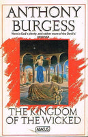 The kingdom of the wicked Anthony Burgess