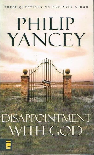 Disappointment with God Phillip Yancey