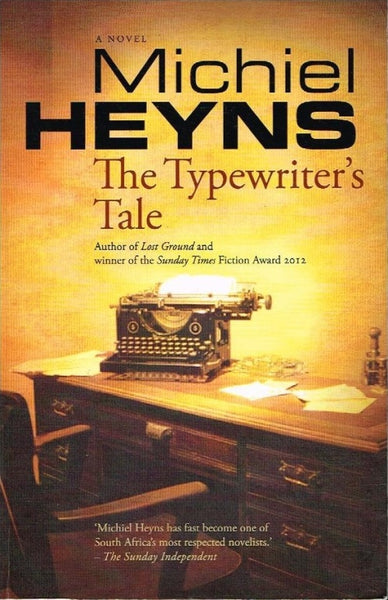 The typewriter's tale Michiel Heyns