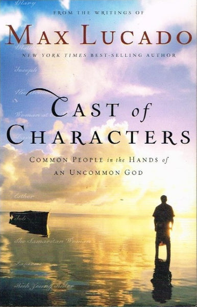 Cast of characters Max Lucado