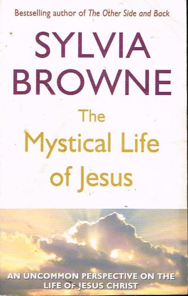 The mystical life of Jesus Sylvia Browne