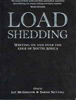 Load shedding writing on and over the edge of South Africa edited by Liz McGregor & Sarah Nuttall