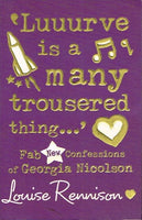Luuurve is a many trousered thing Louise Rennison