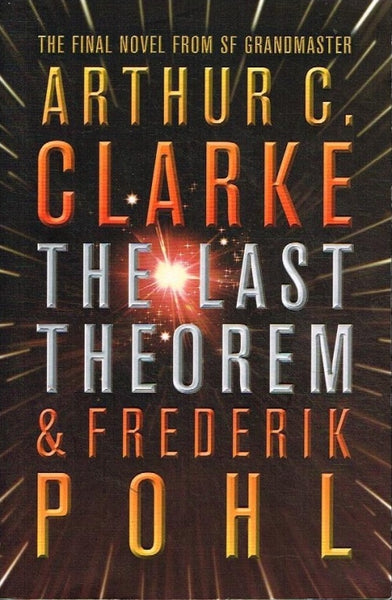 The last theorem Arthur C Clarke & Frederik Pohl