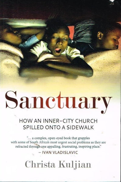 Sanctuary how an inner-city church spilled into a sidewalk Christa Kuljian