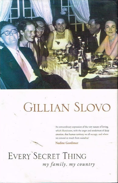 Every secret thing my family,my country Gillian Slovo