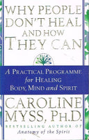 Why people don't heal and how they can Caroline Myss Ph.D.