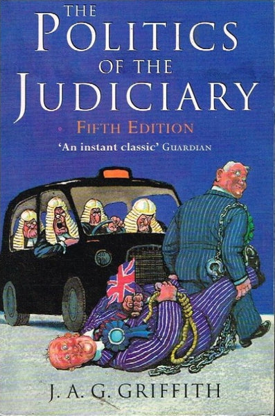 Politics of the judiciary J A G Griffith