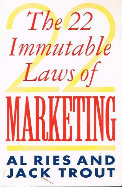 The 22 immutable laws of marketing Al Ries and Jack Trout
