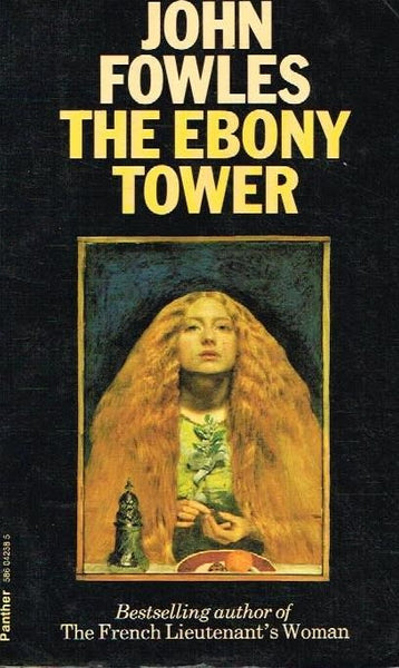 The ebony tower John Fowles