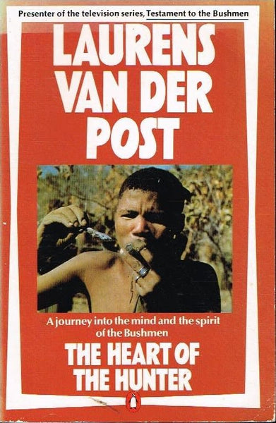 The heart of the hunter Laurens van der Post