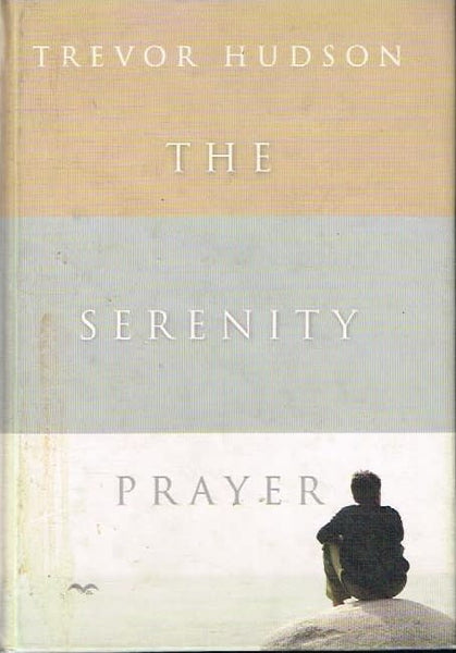 The serenity prayer Trevor Hudson