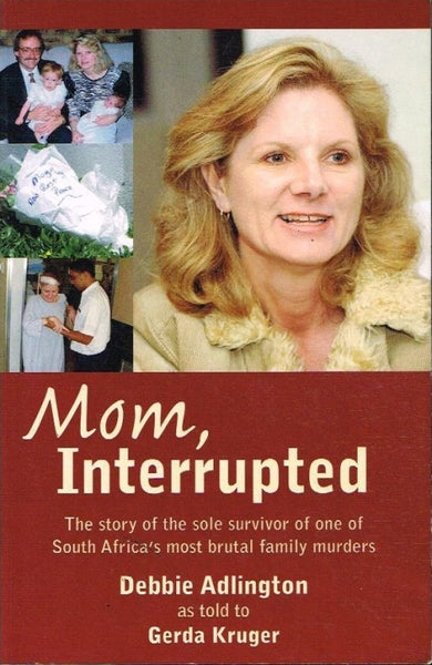 Mom, interrupted Debbie Adlington