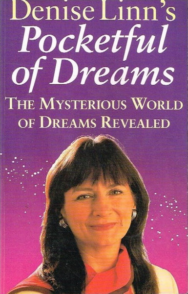 Denise Linn's pocketful of dreams the mysterious world of dreams revealed