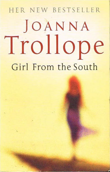 Girl from the south Joanna Trollope