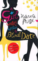 A girl walks into a blind date Helena S Paige