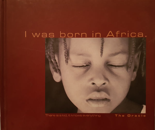 I was born in Africa: There is a kid, it knows everything – The Oracle (+CD)