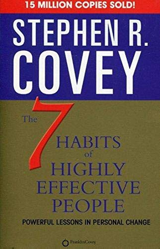 The 7 Habits of Highly Effective People : Powerful Lessons in Personal Change Covey, Stephen R.