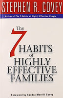 The 7 Habits of Highly Effective Families Covey, Stephen R.