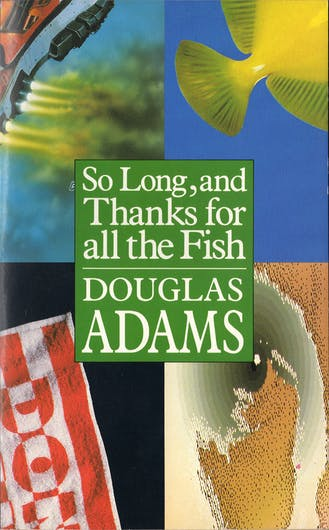 So Long, and Thanks for All the Fish Adams, Douglas