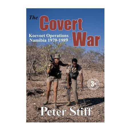 The Covert War: Koevoet Operations, Namibia 1979-1989 - Peter Stiff (hardcover 1st edition)