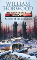Seekers Wulfrock (The Wolves of Time, Vol. 2) William Horwood