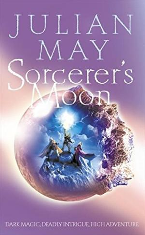 Sorcerer's Moon Julian May