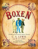 Boxen : Childhood Chronicles Before Narnia C. S. Lewis