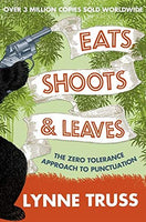 Eats, Shoots and Leaves Lynne Truss