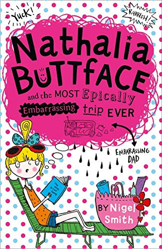Nathalia Buttface and the Most Epically Embarrassing Holiday Ever Smith, Nigel