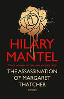 The Assassination of Margaret Thatcher Mantel, Hilary