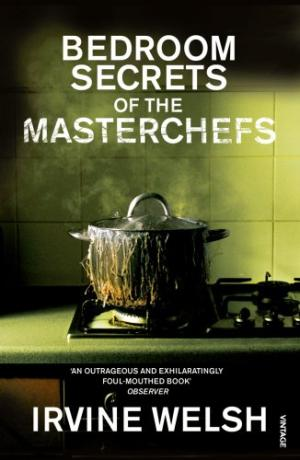 Bedroom Secrets of the Master Chefs Irvine Welsh