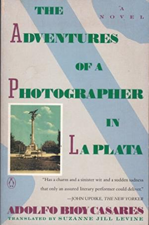 The Adventures of a Photographer in la Plata Adolfo Bioy Casares