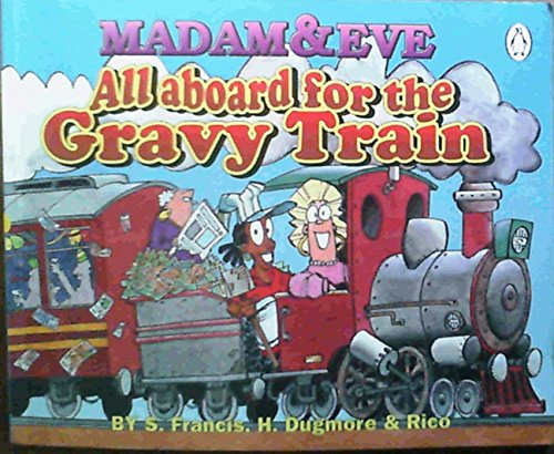 All aboard for the gravy train Madam & Eve