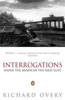 Interrogations: Inside the Minds of the Nazi Elite Overy, Richard