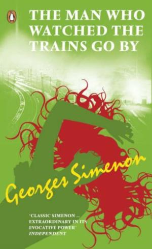 The Man Who Watched the Trains Go By SIMENON, Georges