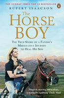 The Horse Boy: A Fathers Miraculous Journey to Heal His Son Isaacson, Rupert