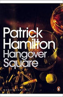 Hangover Square: A Story of Darkest Earl's Court (Penguin Modern Classics) Hamilton, Patrick