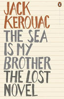 The Sea is My Brother: The Lost Novel Kerouac, Jack