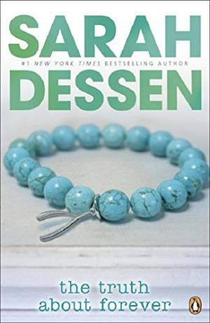 The Truth About Forever Dessen, Sarah