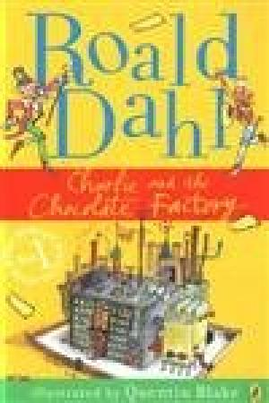 Charlie and the Chocolate Factory Dahl, Roald