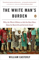 The White Man's Burden William Easterly
