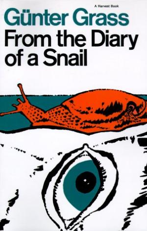 From the Diary of a Snail Gunter Grass (1st edition 1974)