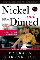 Nickel and Dimed: On (Not) Getting By in America Ehrenreich, Barbara