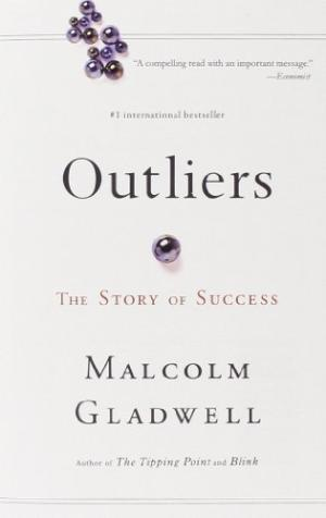 Outliers: The Story of Success Malcolm Gladwell
