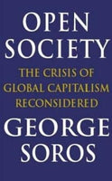 Open Society: Reforming Global Capitalism.: The Crisis of Global Capitalism Reconsidered Soros, George