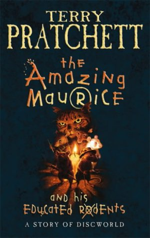 The Amazing Maurice and His Educated Rodents Terry Pratchett (1st edition 2001)