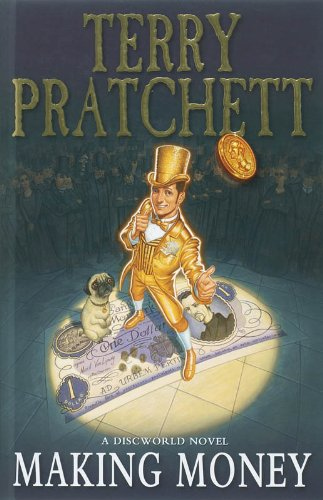 Making Money Terry Pratchett (1st edition 2007)