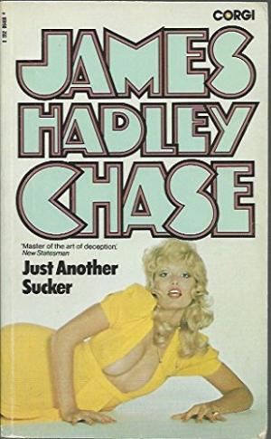Just Another Sucker James Hadley Chase